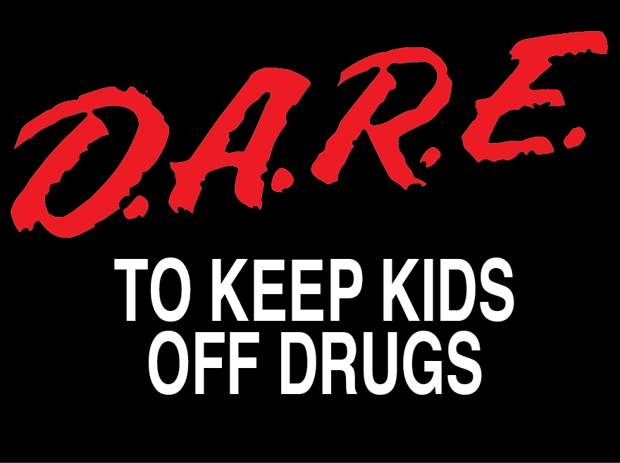 DARE TO KEEP KIDS OFF DRUGS